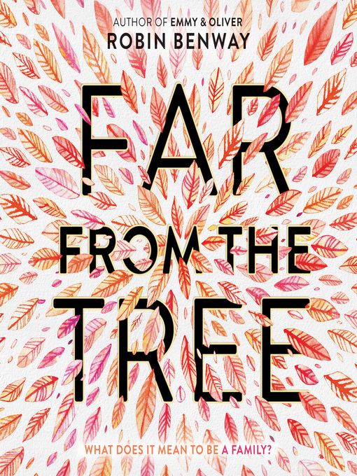 Title details for Far from the Tree by Robin Benway - Available